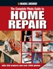 Black & Decker: The Complete Photo Guide to Home Repair