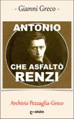 ANTONIO CHE ASFALTÒ RENZI