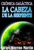 Carlos Moreno MartГn - CrГіnica galГЎctica: La cabeza de la serpiente ilustraciГіn