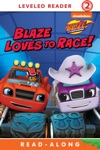 Blaze Loves To Race Blaze And The Monster Machines Enhanced Edition