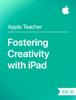Apple Education - Fostering Creativity with iPad iOS 10 artwork