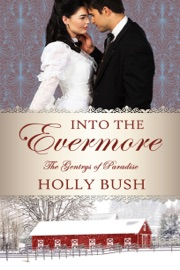 Into the Evermore - Holly Bush by  Holly Bush PDF Download