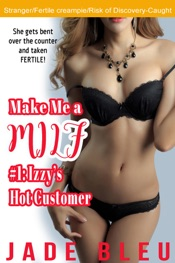 Download Make Me a MILF 1: Izzy's Hot Customer