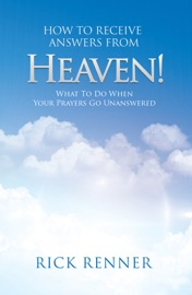 How to Receive Answers From Heaven - Rick Renner by  Rick Renner PDF Download