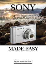 Sony Dsc W800: Made Easy