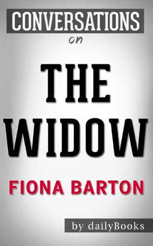Daily Books - The Widow by Fiona Barton  Conversation Starters