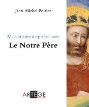 Download and Read Online Ma semaine de prière avec le Notre Père