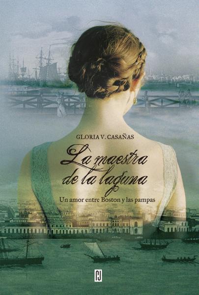La maestra de la laguna by Gloria V. Casañas