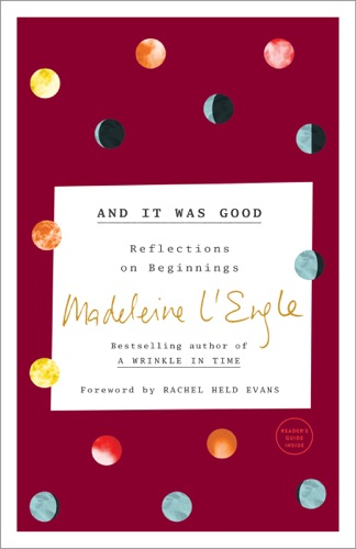 Madeleine L'Engle & Lindsay Lackey - And It Was Good
