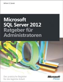 Microsoft SQL Server 2012 - Ratgeber für Administratoren - William R. Stanek