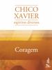 Coragem - Francisco Cândido Xavier