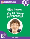 Kids Learn Why Do People Wear Braces