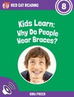 Kids Learn: Why Do People Wear Braces?