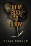 From Bud To Blow