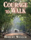 Courage To Walk