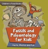 Fossils And Paleontology For Kids: Facts, Photos And Fun  Children's Fossil Books