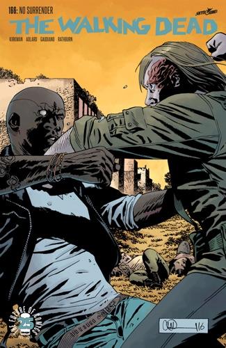 Robert Kirkman, Stefano Gaudiano, Cliff Rathburn & Charlie Adlard - The Walking Dead #166