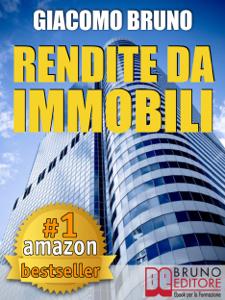 RENDITE DA IMMOBILI. Comprare Immobili in Leva Finanziaria e Creare Rendite Automatiche Copertina del libro