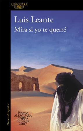 Mira si yo te querré (Premio Alfaguara de novela 2007) - Luis Leante