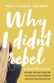 Why I Didn T Rebel