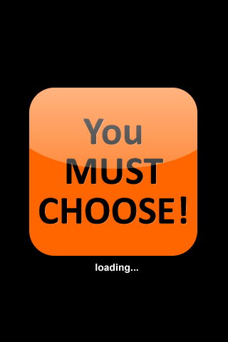 YOU MUST CHOOSE! Screenshot on iOS