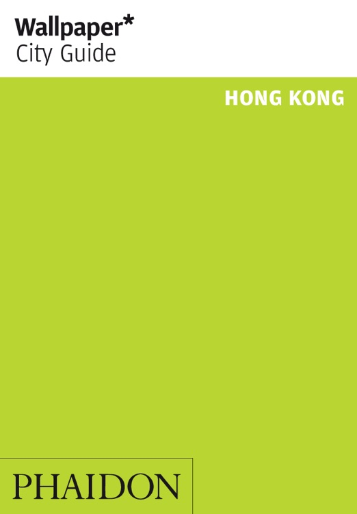 Hong Kong: Wallpaper* City Guide