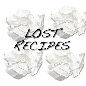 Lost Recipes