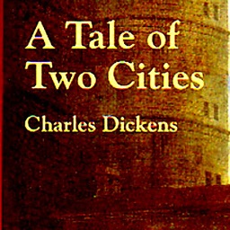 A Tale of Two Cities (A novel by Charles Dickens)