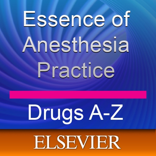 Fleisher & Roizen's Essence of Anesthesia Practice: Drugs A-Z