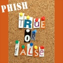 Phish True or False?