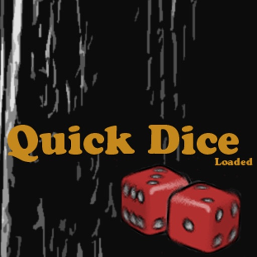 Quick Dice Loaded