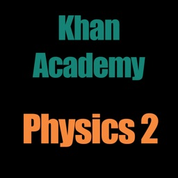 Khan Academy: Physics 2