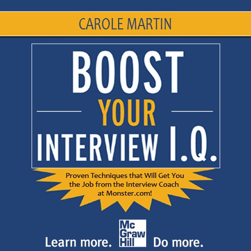 Boost Your Interview I.Q. by Carole Martin  (McGraw-Hill)