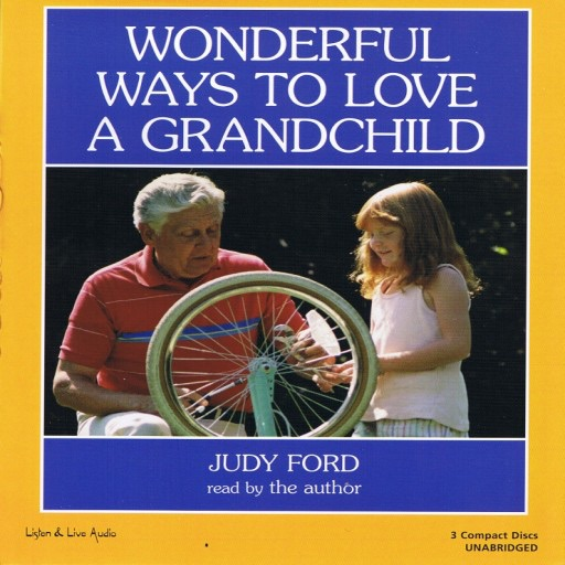 Wonderful Ways To Love A Grandchild (Audiobook)