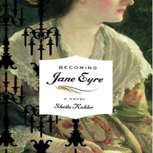 Becoming Jane Eyre (Audiobook)