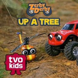 Zerby Derby Up A Tree