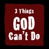 3 Things God Can't Do Ranking