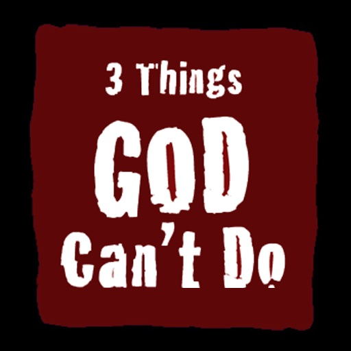 3 Things God Cant Do