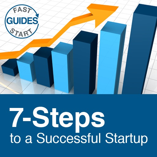 7 Steps to a Successful Startup – Simple Lessons Before You Quit Your Day Job