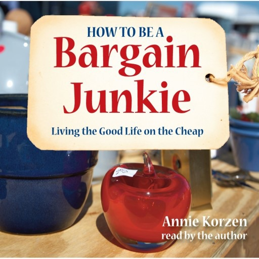 How To Be A Bargain Junkie: Living The Good Life On The Cheap (Audiobook)