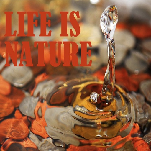 Life Is Nature