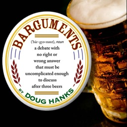 Barguments from Doug Hanks
