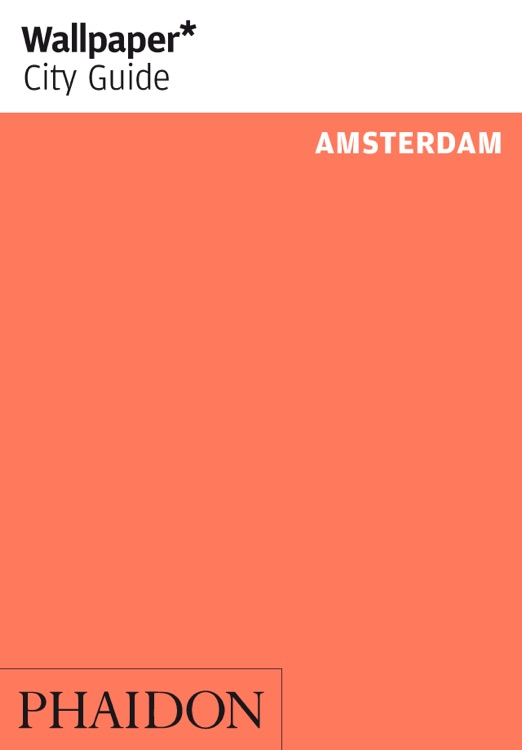 Amsterdam: Wallpaper* City Guide