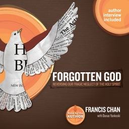 Forgotten God (by Francis Chan)
