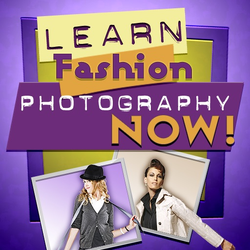 Learn Fashion Photography Now!