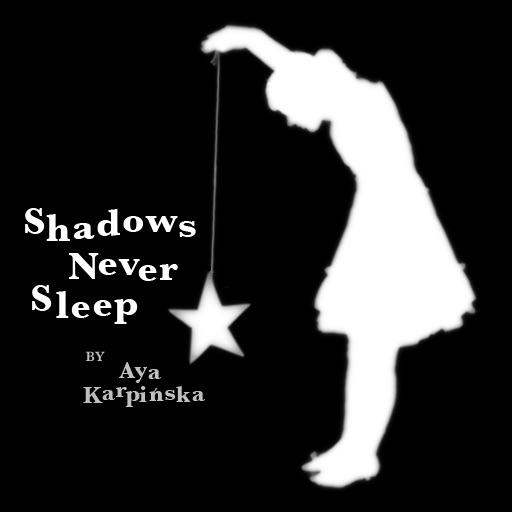Shadows Never Sleep
