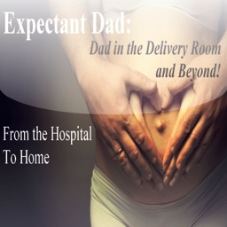 Expectant Dad: Dad in Delivery Room and Beyond