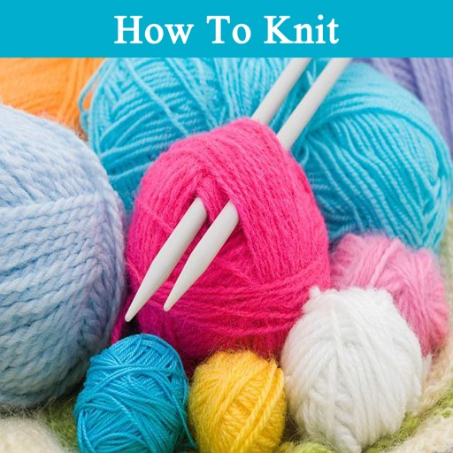 How To Knit - Ultimate Video Guide