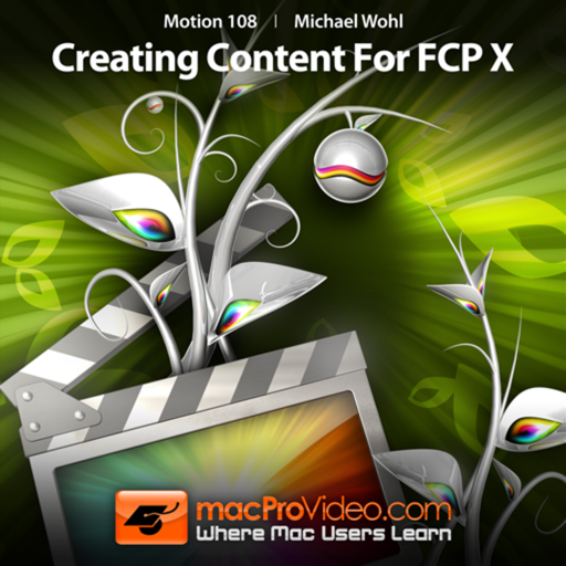 Course For Motion 5 108 - Creating Content For Final Cut Pro X