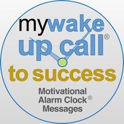 My Wake UP Call® to Success